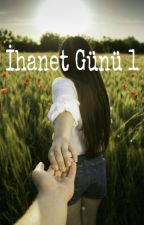 İHANET GÜNÜ  by Hayalperest983