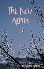 The New Alpha (irregular updates) by Rosesandbooks247