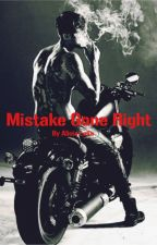The Mistake Gone Right by lalla527