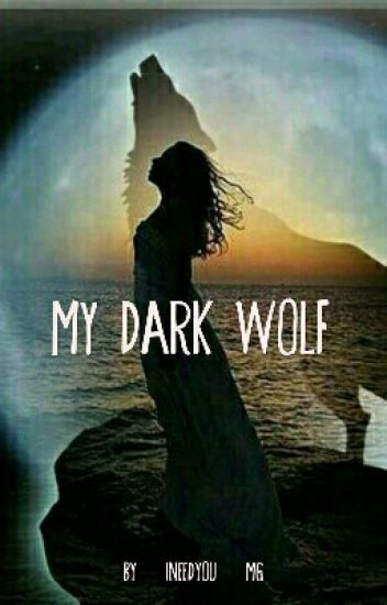 My Dark Wolf (Terminée)