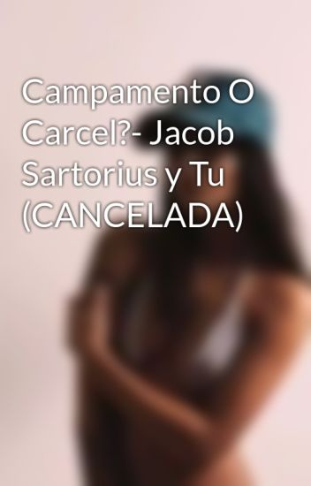 Campamento O Carcel?- Jacob Sartorius y Tu