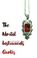The Mortal Instruments Quotes. by MaeJacko