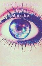 La chica de los ojos morados by tatasforever