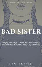 Bad Sister||1D by Junikoorn