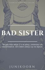 Bad Sister||1D by Junikoorn