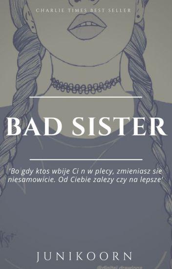 Bad Sister||1D