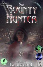 The Bounty Hunter - La cacciatrice di taglie (Vol. 1) - (In revisione) by BenedettaL