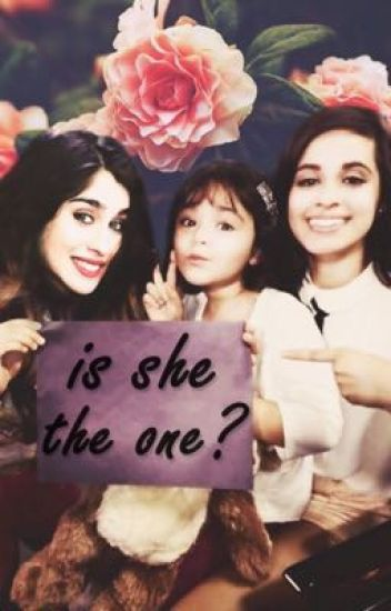Is she the one? PL [camren]