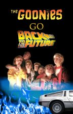 The Goonies Go Back to the Future by Bttffan
