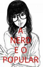 A Nerd E O Popular  by alerquinasuprema