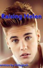 Raising Helen (Justin Bieber FF) by Unlogisch