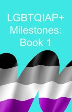 LGBTQ+ Milestones: Book 1 by lgbtq