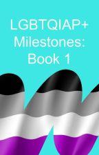 LGBTQ+ Milestones: Book 1 by lgbtq
