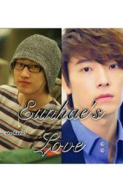 Eunhae's Love by HyukJaesWife