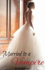 Married to a Vampire by HeatherMyBooks