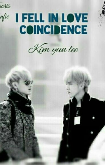I Fell In Love Coincidence | Taoris