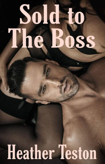 Sold to the Boss  #wattys 2016
