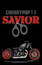 Savior (Officer In Pursuit #1)-TEMPORARILY On Hold! by cherrypop12