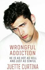 Wrongful Addiction by Juette_Curtina