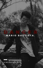 Danger. ‹‹ Mario Bautista. by Kingxhemmings