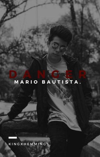 Danger. ‹‹ Mario Bautista.