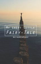 My Sweet Little Fairy-Tale // #JustWritelt by WritingDreamPeanut