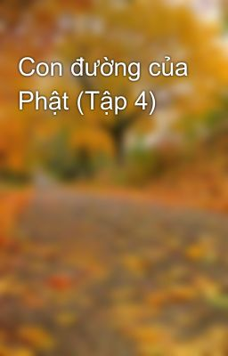 Đọc truyện Con đường của Phật (Tập 4)