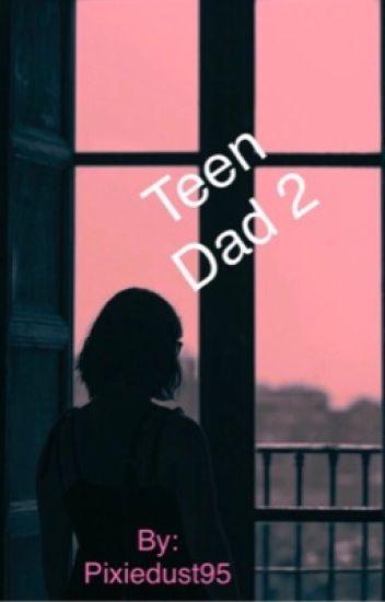 Teen Dad 2
