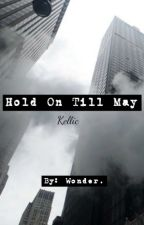 Hold On Till May {Kellic}. by _mxrfina
