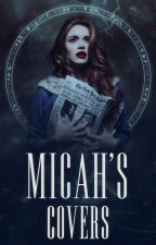 ♛Micah's Covers♛ [CLOSED PERMANENTLY] by MicahLikesGraphics