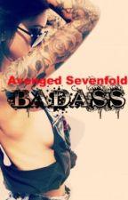 Badass (Avenged Sevenfold Story) by GoBigOrGoHome