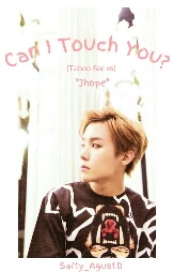 Can I Touch You? (Jhope BTS) (Taboo Series)