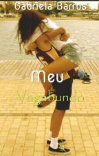 Meu Vagabundo by -Gabiih-