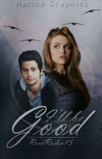 I'll Be Good (Stydia) [En Correction] by ReedRoden15