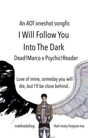 I Will Follow You Into The Dark Deadmarco X Psychicreader One