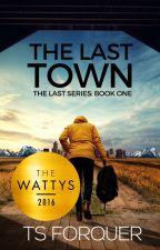 The Last Town by TharronSkylor