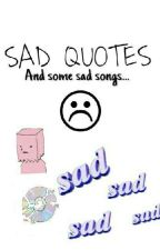 SAD QUOTES by Fer_dauntless0406