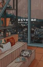 Save Me by httpjeongguk_