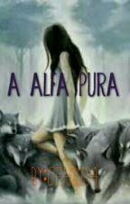 A Alfa Pura by Myfafafic