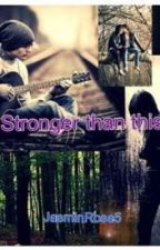 Stronger than this by JasminRose5