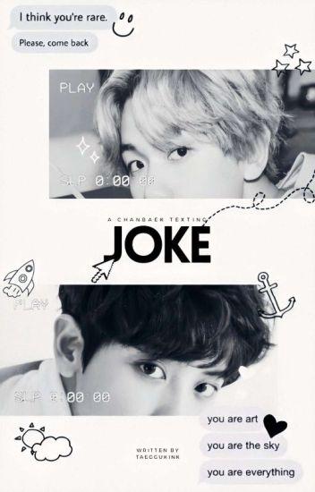 Joke [愛]; chnbaek
