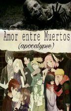 Amor Entre Muertos [EDITANDO] by katrina23haruno