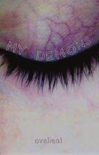 my demons by L0VELIE
