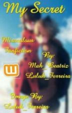 My Secret - Miraculous   by Mah_Beatriz