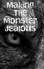 MAKING THE MONSTER JEALOUS  by KayyLitty
