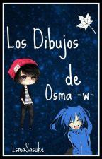 Los Dibujos De Osma -w-  [FINALIZADO] by IsmaSasuke