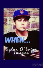 When... Dylan O'brien by day_day01