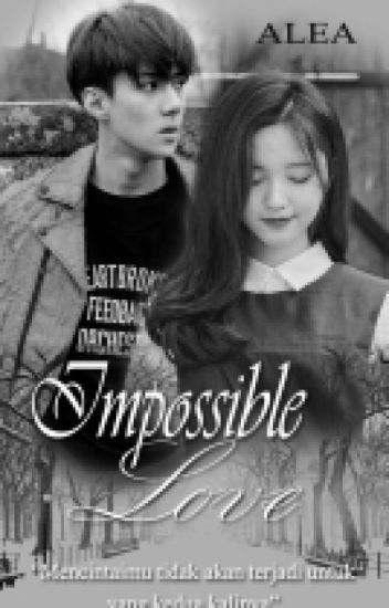 Impossible Love [ EXO SEHUN ]