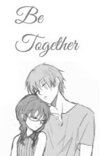 Be Together (KarmaxOkuda Fanfic) by itsManami_okuda