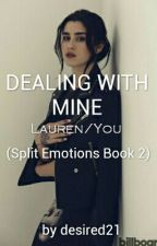Dealing with Mine(Lauren/You) by desired21